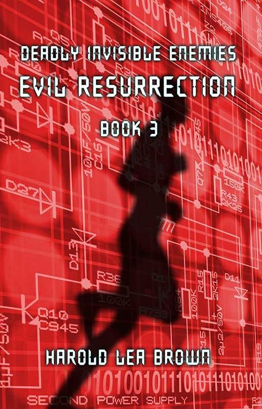 Deadly Invisible Enemies - Book 3 Evil Resurrection