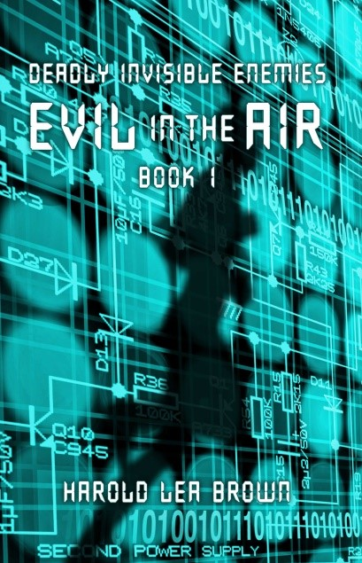 Deadly Invisible Enemies - Book 1 Evil in the Air