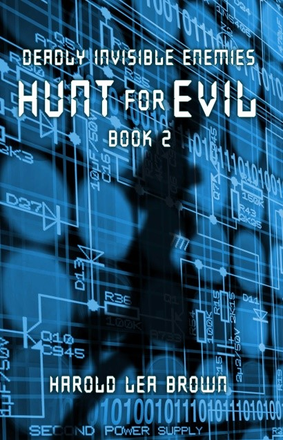 Deadly Invisible Enemies - Book 2 Hunt For Evil